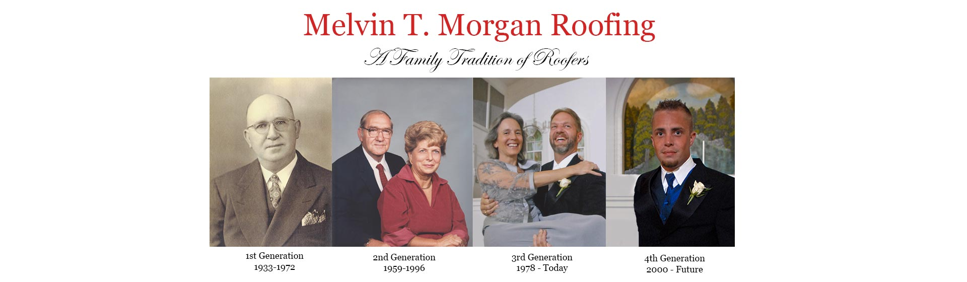 Melvin T Morgan Roofing Family Tradition